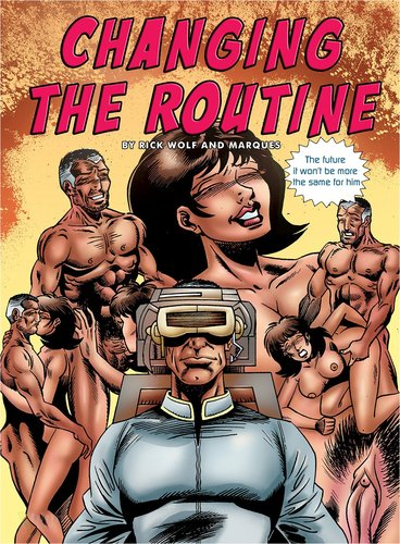 Changing the Routine and Sex machina